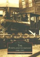 The Portland Company, 1846-1982 by Fletcher, David H. © 2002 (Added: 7/13/17)