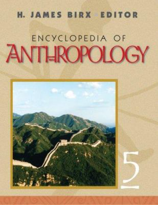 Encyclopedia of Anthropology, H. James Birx (Editor), 2005
