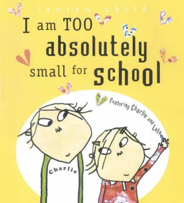 Cover image for I am too absolutely small for school