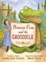 Princess+cora+and+the+crocodile by Schlitz, Laura Amy © 2017 (Added: 3/29/17)