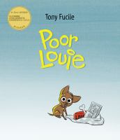 Poor+louie by Fucile, Tony © 2017 (Added: 5/22/17)