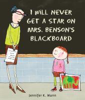 I+will+never+get+a+star+on+mrs+bensons+blackboard by Mann, Jennifer K. © 2015 (Added: 10/14/16)