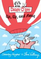Digby+oday+up+up+and+away by Hughes, Shirley © 2016 (Added: 9/22/16)