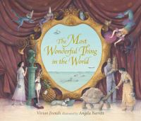 The+most+wonderful+thing+in+the+world by French, Vivian © 2015 (Added: 1/25/16)