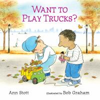 Want+to+play+trucks by Stott, Ann © 2018 (Added: 9/11/18)
