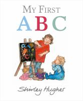 My+first+abc by Hughes, Shirley © 2019 (Added: 7/11/19)