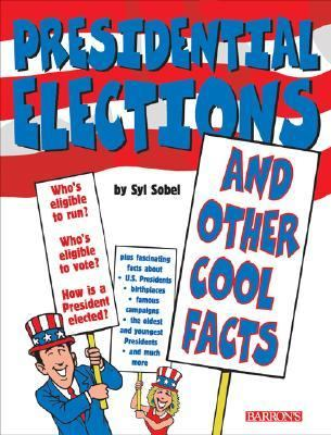 Details about Presidential Elections and Other Cool Facts