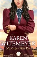 No Other Will Do by Witemeyer, Karen © 2016 (Added: 6/27/16)