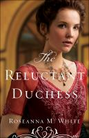 The Reluctant Duchess by White, Roseanna M. © 2016 (Added: 7/15/16)