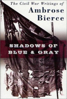 cover photo: Shadows of Blue &amp; Gray: The Civil War Writings of Ambrose Bierce