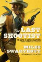The Last Shootist by Swarthout, Miles Hood © 2014 (Added: 11/6/14)
