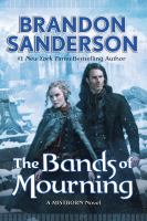 The Bands Of Mourning : A Mistborn Novel by Sanderson, Brandon © 2016 (Added: 1/26/16)