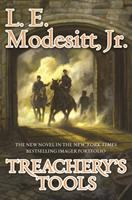Treachery's Tools : The Tenth Book Of The Imager Portfolio by Modesitt, L. E., Jr © 2016 (Added: 10/11/16)