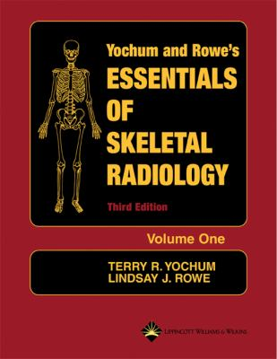 Book cover links to Essentials of skeletal radiology by Yochum and Rowe