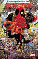 Deadpool : World's Greatest : Millionaire With A Mouth : Vol. 1 by Duggan, Gerry © 2016 (Added: 9/14/17)