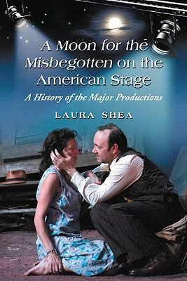 Cover art for A Moon for the Misbegotten on the American Stage that links to record