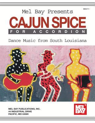 Cover image for Mel Bay presents Cajun spice for accordion