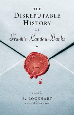 Details about The disreputable history of Frankie Landau-Banks : a novel