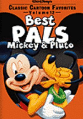 Cover image for Classic cartoon favorites. Volume 12, Best pals Mickey & Pluto
