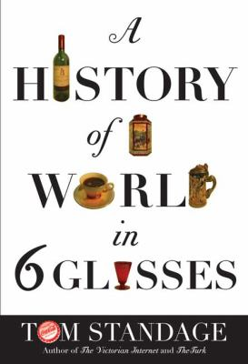 Details about A history of the world in 6 glasses