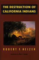 The Destruction of California Indians