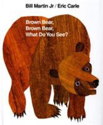 Cover image for Brown bear, brown bear, what do you see? 