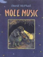 Mole+music by Mcphail, David M. © 1999 (Added: 5/11/16)