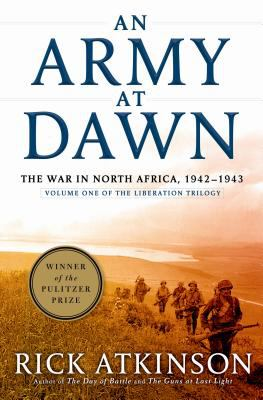 cover photo: An Army at Dawn: The War in North Africa, 1942-1943