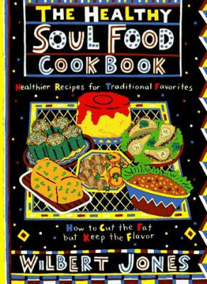 Cover image for The healthy soul food cookbook