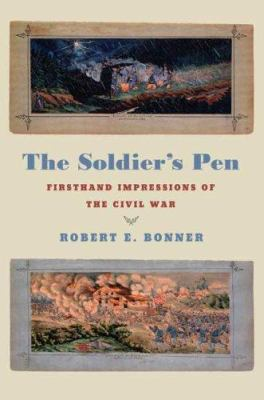 cover photo: The Soldier's Pen: Firsthand Impressions of the Civil War