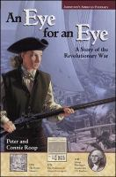 Cover of An Eye for an Eye: A Story Of The Revolutionary War (Grades 5-9)