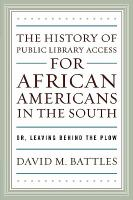 The History of Public Library Access for African Americans in the South catalog link