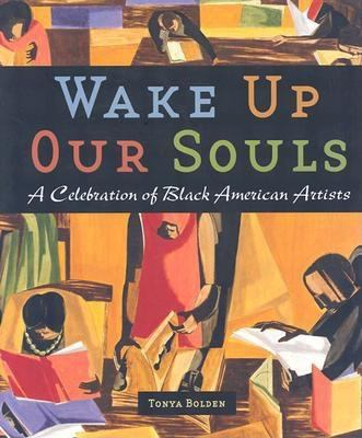 Wake up Our Souls by Tonya Bolden