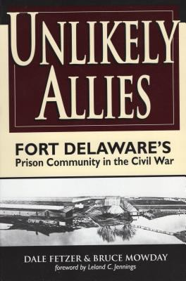 Details about Unlikely allies : Fort Delaware's prison community in the Civil War