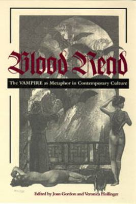 Blood read : the vampire as metaphor in contemporary culture