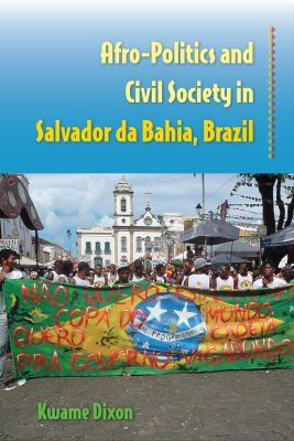 Afro-Politics and Civil Society in Salvador Da Bahia, Brazil cover