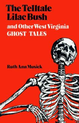 cover photo: The Telltale Lilac Bush and Other West Virginia Ghost Tales