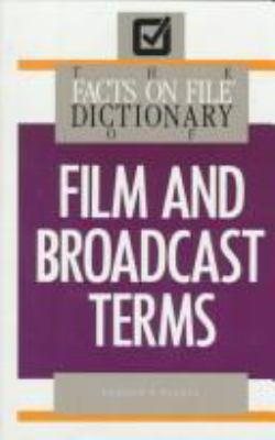The Facts on File Dictionary of Film and Broadcast Terms