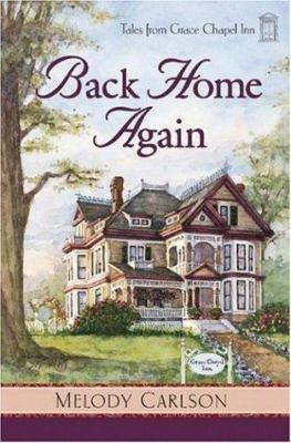 Tales from Grace Chapel Inn Series  Back Home Again