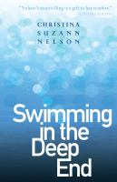 Swimming In The Deep End by Nelson, Christina Suzann © 2018 (Added: 10/10/18)