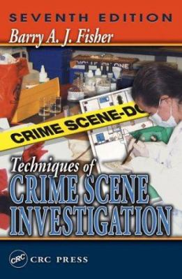 Techniques of Crime Scene Investigation
