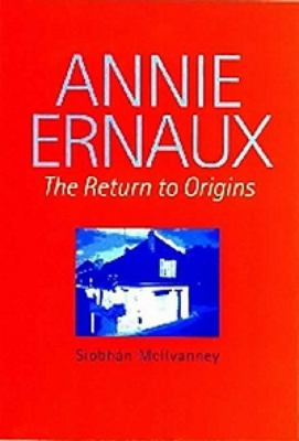 Annie Ernaux: The Return to Origins