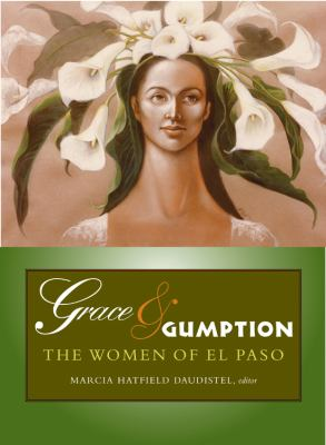 Grace and Gumption : the women of El Paso