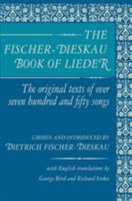 The Fischer-Dieskau book of lieder : the original texts of over seven hundred and fifty songs