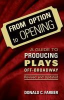 the cover of From Option to Opening: A Guide to Producing Plays Off-Broadway