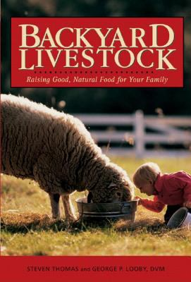 Details about Backyard livestock : raising good, natural food for your family