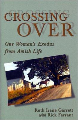Details about Crossing over : one woman's exodus from Amish life