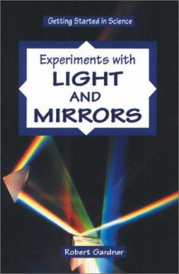 Cover image for Experiments with light and mirrors 