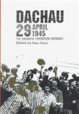 Dachau 29 April, 1945 by Sam Dana (Editor)