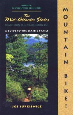 Details about Mountain bike! Mid-Atlantic states : a guide to the classic trails